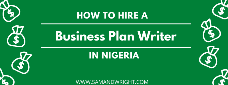 how to hire a business plan writer in nigeria